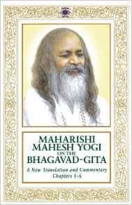 The Bhagavad Gita: A New Translation and Commentary - Maharishi Mahesh Yogi