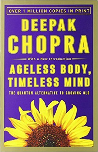 Ageless Body, Timeless Mind - Deepak Chopra