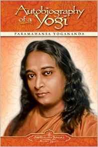 Autobiography of a Yogi - Pramahansa Yogananda